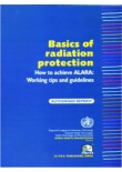 Basic of Radiation Protection, How To Achieve ALARA: Working Tips and Guidelines