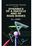 An Elementary Treatise on the Dynamics of a Particle and of Rigid Bodies, 1/Ed.