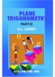 Plane Trigonometry, Part II