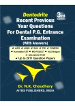 Dentodrite Recent Previous Year Questions for Dental  P.G. Entrance Examination with Answers, 3/Ed.