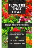 Flowers that Heal: Indian Flower Remedies, 2/Ed.