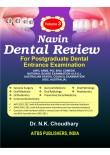 Navin Dental Review, Vol. 3 : General Surgery, General Medicine, Oral Pathology, Oral Medicine, Oral Radiology, Preventive Social Medicine, Preventive Community Dentistry, Pedodontics, Orthodontics, 1/Ed.