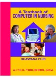 A Textbook of Computer in Nursing, 3/Ed.