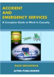 Accident and Emergency Services (A Complete Guide to Work in Casualty), 2/Ed.